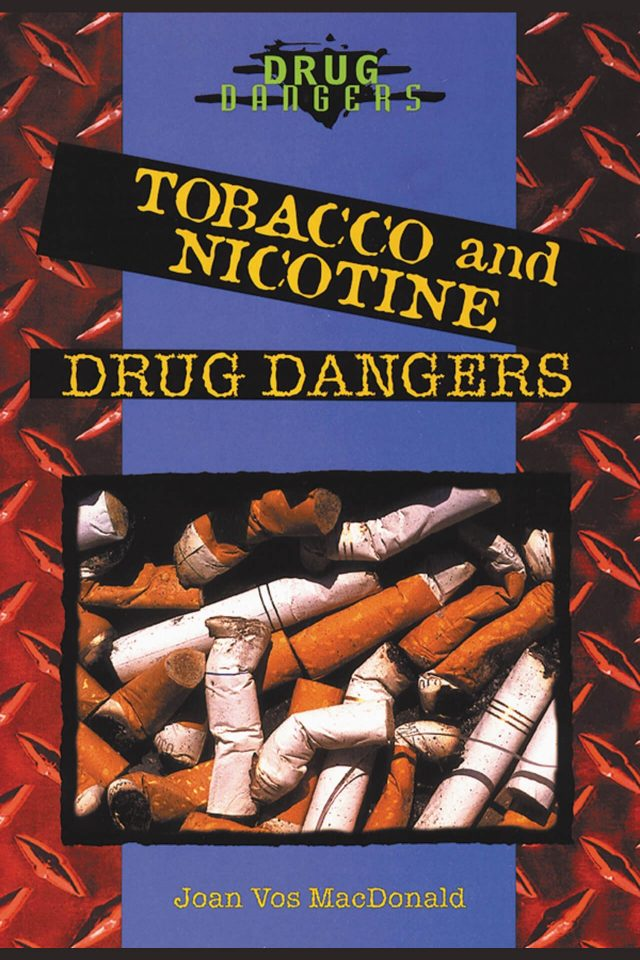 Tobacco and Nicotine: Drug Dangers